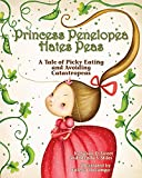 img - for Princess Penelopea Hates Peas: A Tale of Picky Eating and Avoiding Catastropeas book / textbook / text book