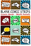 Comic Book: Blank Comic Strips: Make Your Own Comics With This Comic Book Drawing Paper - Multi Panels (Blank Comic Books)