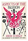 Aspects of the Passion, (The Archbishop of Canterbury's Lent book) (071640155X) by Kelly, J. N. D