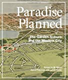 img - for Paradise Planned: The Garden Suburb and the Modern City book / textbook / text book