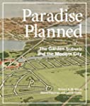Paradise Planned: The Garden Suburb a...
