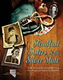 img - for Steadfast Sisters of the Silver State: One Hundred Biographical Profiles of Nevada Women in History book / textbook / text book