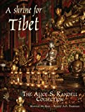 img - for A Shrine for Tibet: The Alice S. Kandell Collection of Tibetan Sacred Art book / textbook / text book