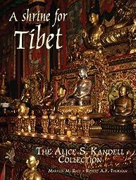A Shrine for Tibet: The Alice S. Kandell Collection of Tibetan Sacred Art