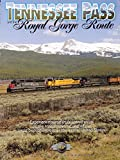 Tennessee Pass and  the Royal Gorge Route