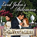 Lord John's Dilemma: Grenville Chronicles Book 2 (       UNABRIDGED) by G.G. Vandagriff Narrated by Joel Froomkin