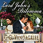 Lord John's Dilemma: Grenville Chronicles Book 2 | G.G. Vandagriff