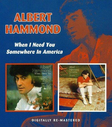 ALBERT HAMMOND - When I Need You/somewhere In America - Zortam Music
