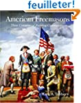 American Freemasons: Three Centuries...