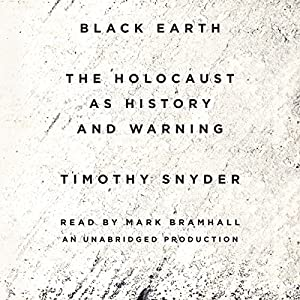 Black Earth - The Holocaust as History and Warning - Timothy Snyder