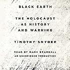 Black Earth: The Holocaust as History and Warning Hörbuch von Timothy Snyder Gesprochen von: Mark Bramhall