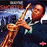 All Or Nothing At All By Wayne Shorter (2002-09-02)