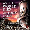 As The World Dies: Untold Tales, Vol. 1 (       UNABRIDGED) by Rhiannon Frater Narrated by Kathy Bell Denton