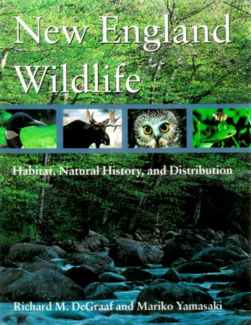 New England Wildlife: Habitat, Natural History, and...