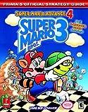 Super Mario Bros. 3: Super Mario Advance 4: Prima's Official Strategy Guide