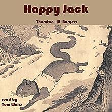 Happy Jack | Livre audio Auteur(s) : Thornton W. Burgess Narrateur(s) : Tom S Weiss