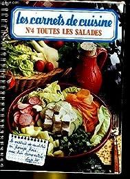 Les carnets de cuisine - n°4 - toutes les salades