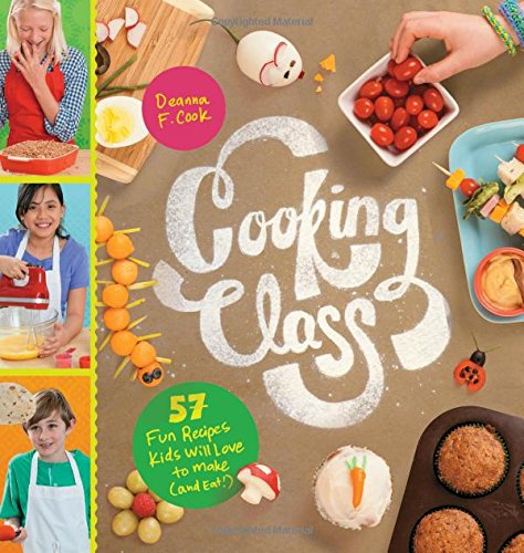 Cooking-Class-57-Fun-Recipes-Kids-Will-Love-to-Make-and-Eat