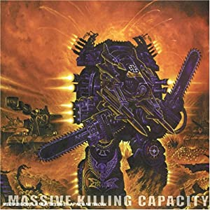 Massive Killing Capacity