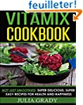 Vitamix Cookbook: Not Just Smoothies!...