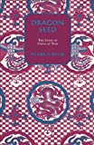 Dragon Seed (Oriental Novels of Pearl S. Buck)