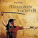 Amazonentochter Hörbuch von Birgit Fiolka Gesprochen von: Annabelle Krieg