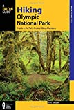 img - for Hiking Olympic National Park: A Guide to the Park's Greatest Hiking Adventures (Regional Hiking Series) book / textbook / text book