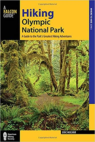 Hiking Olympic National Park: A Guide to the Park's Greatest Hiking Adventures (Regional Hiking Series) written by Erik Molvar