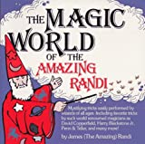 The Magic World of the Amazing Randi (1558509828) by Randi, James