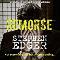 Remorse Audiobook by Stephen Edger Narrated by Michael Baker
