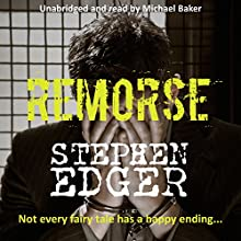 Remorse (       UNABRIDGED) by Stephen Edger Narrated by Michael Baker