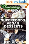 Superfoods Vegan Desserts: Over 30 Qu...
