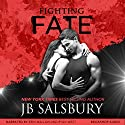 Fighting Fate: Fighting Series, Book 7 Audiobook by JB Salsbury Narrated by Erin Mallon, Ryan West