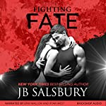 Fighting Fate: Fighting Series, Book 7 | JB Salsbury