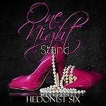 One Night Stand    Hedonist Six