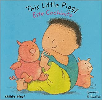 This Little Piggy/Este Cochinito (Dual Language Baby Board Books- English/Spanish) (Spanish Edition)