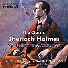 The Blue Carbuncle  by Sir Arthur Conan Doyle Narrated by Sir John Gielgud, Sir Ralph Richardson