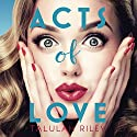 Acts of Love Audiobook by Talulah Riley Narrated by Penelope Rawlins