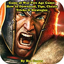 Game of War Fire Age Game: How to Download, Tips, Cheats Tricks & Strategies Audiobook by  Hse Games Narrated by Trevor Clinger
