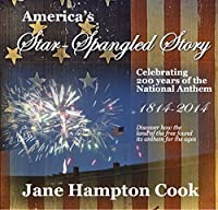 America's Star-spangled Banner Story - Celebrating 200 Years Of Our National Anthem by Jane Hampton Cook ebook deal