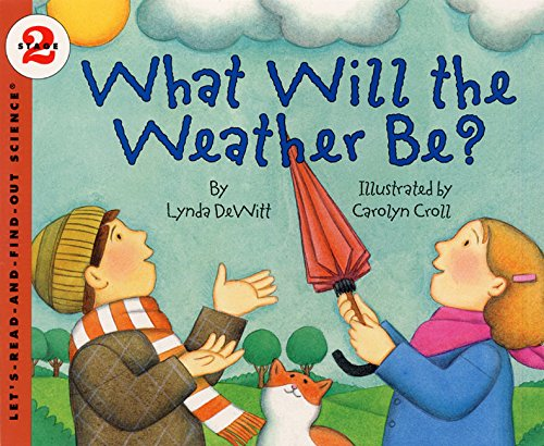 What Will the Weather Be? (Let's-Read-and-Find-Out Science Book)