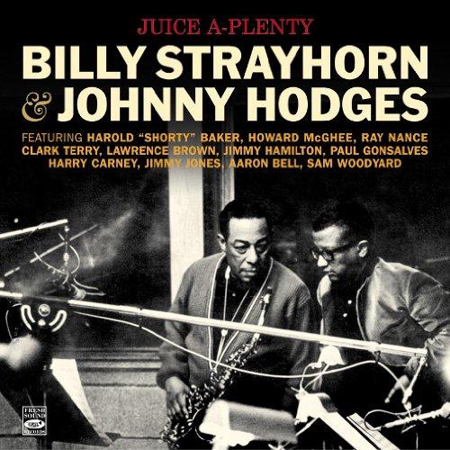 Bill Anderson - Juice A-plenty. Billy Strayhorn & Johnny Hodges. Johnny Hodges, Soloist. Billy Strayhorn And Orchestra + Billy Strayhorn!!! Live!!! - Zortam Music