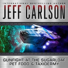 Gunfight at the Sugarloaf Pet Food & Taxidermy (       UNABRIDGED) by Jeff Carlson Narrated by Chris Snelgrove