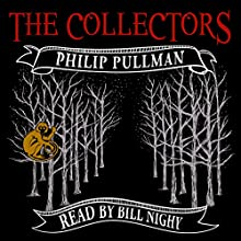 The Collectors Audiobook by Philip Pullman Narrated by Bill Nighy