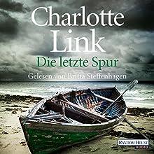 Die letzte Spur Hörbuch von Charlotte Link Gesprochen von: Britta Steffenhagen
