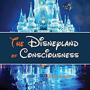The Disneyland of Consciousness Audiobook