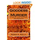 Goddess Murder: A Tale of Love, Witches, and Gnostics