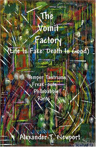 The Vomit Factory (Life Is Fake: Death Is Good)