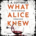 What Alice Knew Audiobook by TA Cotterell Narrated by Gemma Whelan