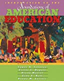 img - for Introduction to the Foundations of American Education book / textbook / text book